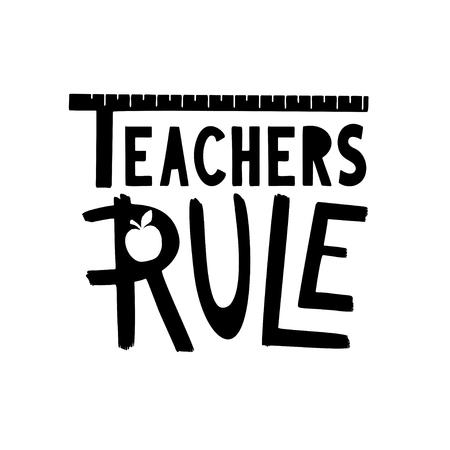 Teachers rule gift. Hand drawn school lettering phrase.