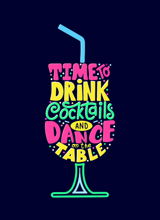 Quote typographical design for t-shirt, bar menu, alchohol party. Vector illustration of cocktail with text. Çizim