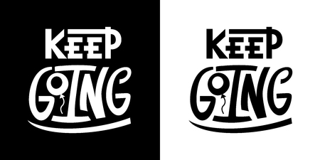 Keep going quote. Typography lettering text on white and black background. Hand drawn T-shirt print design, social media photo overlay, poster, motivational phrases Иллюстрация
