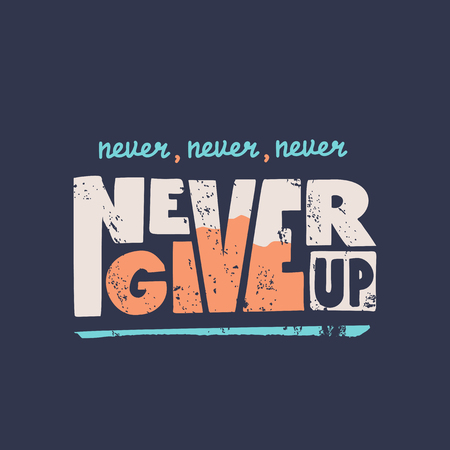 Never give up vector motivational quote. Hand written lettering for print on sport t-shirt, poster. Grunge text Иллюстрация