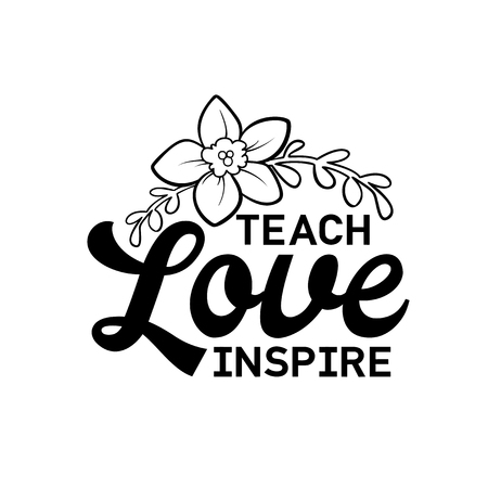 Teach, love, inspire. Happy teachers day hand lettering design poster ranking professional highest degree, most excellent career result.
