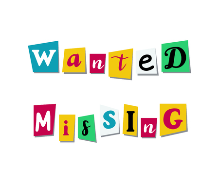 Wanted, missing text in cut out colorful letters. Bright newspaper style information. Vector flat style cartoon illustration isolated on white background
