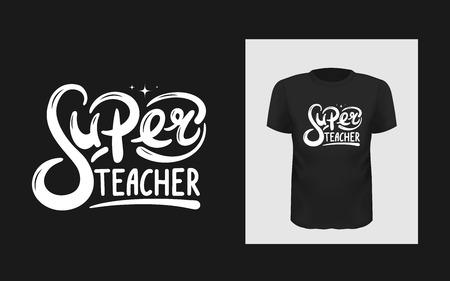 Tshirt slogan design. T shirt print with a phrase Super teacher. Vector lettering template Çizim