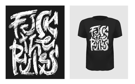 Tshirt slogan design. T shirt quote print with a phrase Fuck the rules. Vector lettering template Ilustração