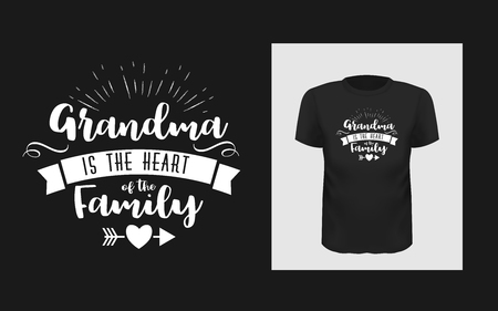 Tshirt Grandma is the heart of family slogan design
