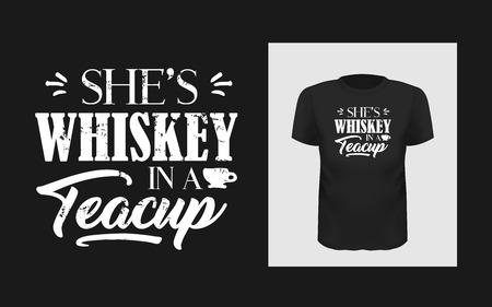 Tshirt She is whiskey in a teacup slogan design Иллюстрация