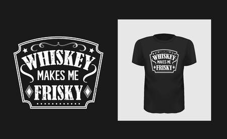Whiskey makes me frisky t shirt print design. Creative bold typography for black apparel mock up. Иллюстрация