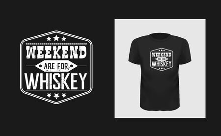 weekend whiskey t shirt print design. White creative typography for black apparel mock up. Grunge texture bar