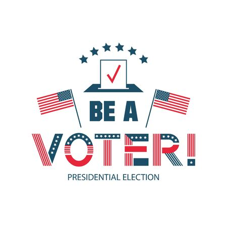 Be voter vector color template. United States government, presidential election poster design.