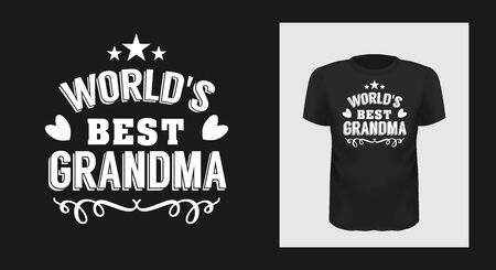 Worlds best grandma t-shirt print design. Grandmother greeting phrase on short sleeve shirt. White creative typography for black apparel mock up. Granny, Mothers Day stylized congratulation