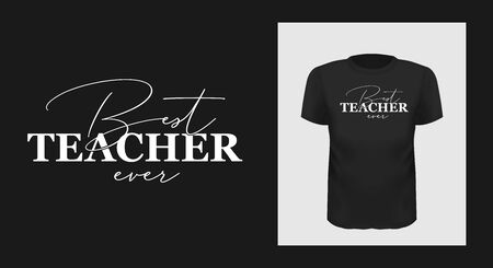 best teacher ever tshirt print design. White creative typography for black apparel mock up.
