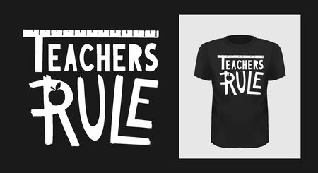 teachers rule tshirt print design. White creative typography for black apparel mock up. Ilustracja