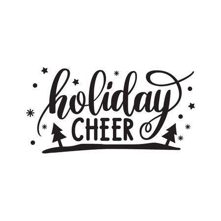 Holiday cheer. Hand written elegant phrase for Christmas and New Year design.
