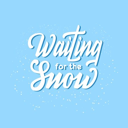 Waiting for the snow quote. White hand drawn calligraphy lettering logo phrase.
