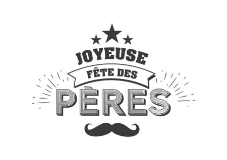 Joyeuse Fete des Peres French language. Vector greeting card. French Fathers Day quotes. Congratulation card, label, badge vector. Çizim