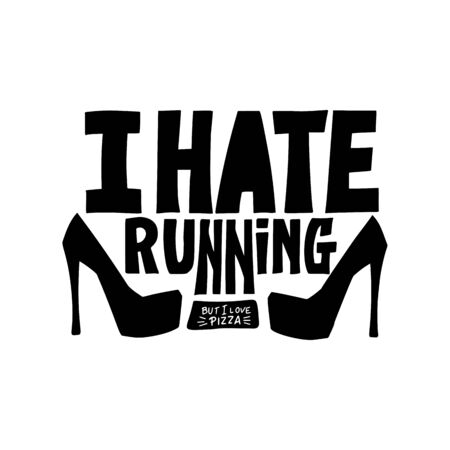 I hate Running but a love pizza, vector text lettering design. Handwritten humor quote for print on woman t-shirt Çizim