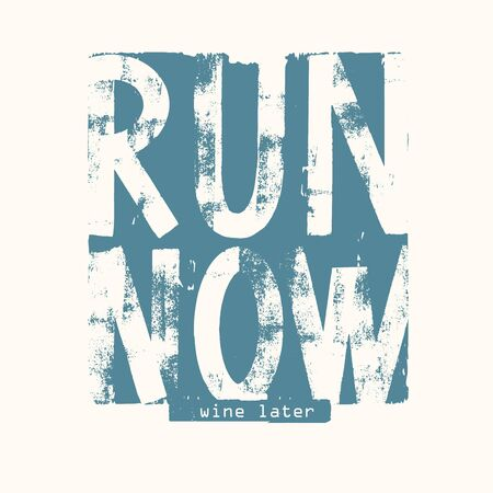 Run now wine later vector lettering . Grunge typography. illustration for t-shirt , design apparel Çizim