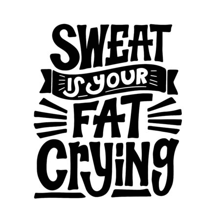 sweat is your fat crying. gym quote