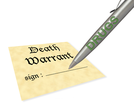 warrant: concept of drugs signing your death warrant Stock Photo