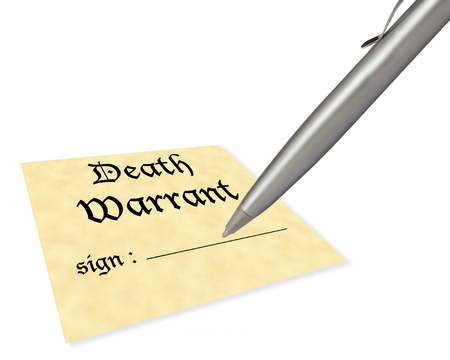warrant: concept of signing your death warrant. Pen is blank for multiple uses