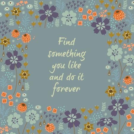 Inspirerende en motiverende citaten achtergrond. Heldere bloemen kaart met leuke cartoon bloemen in vector