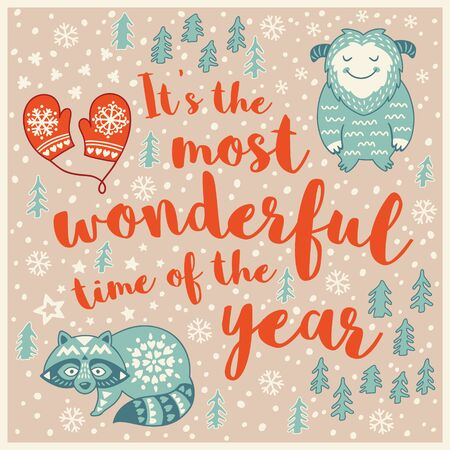 time of the year: It is the most wonderful time of the year. Holiday wishes background with Typography, Lettering. Cartoon card in vector. Childish background
