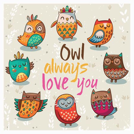 white poster: Owl always love you. Set of cute cartoon owls in vector for greeting card.
