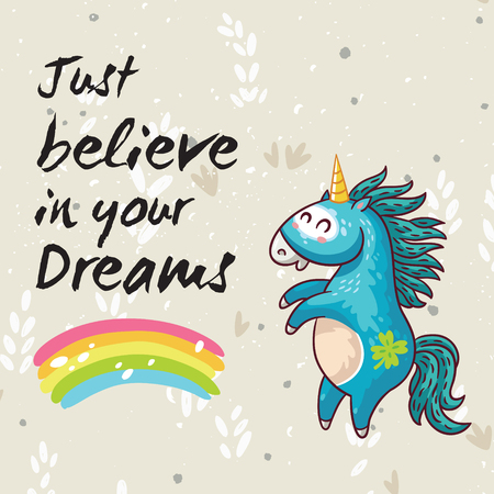Vector card with unicorn, rainbow, stars, decor elements and text Believe in your dreams. This illustration can be used as a greeting card, poster or print