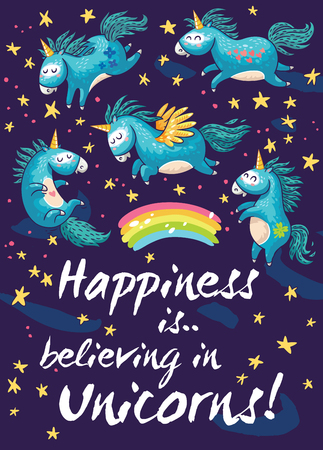 Happiness is believing in unicorns. This illustration can be used as a greeting card, poster or print