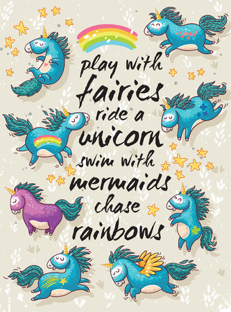 Vector card with unicorns, rainbow, stars, decor elements and text. Play with fairies, ride a unicorn, swim with mermaids, chase rainbows. Childish background with cartoon character