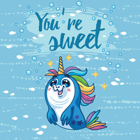 baby seal: You are sweet. Cute cartoon baby seal in a suit of the Unicorn. Bright sea concept card with text in vector. Adorable animal image. Funny vector card Illustration
