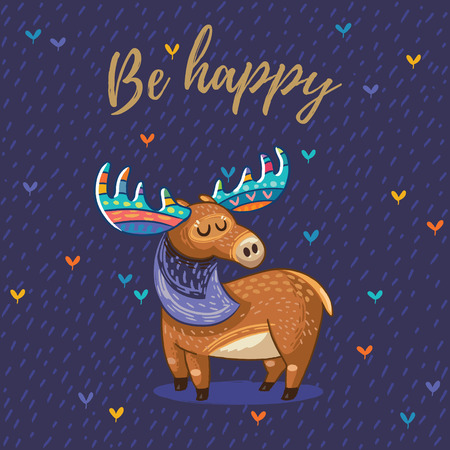 Hand drawn elk vector with colorful antlers. Awesome childish card with text in vector. Be happy