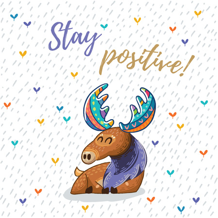 Hand drawn elk vector with colorful antlers. Awesome childish card with text in vector. Stay positive.