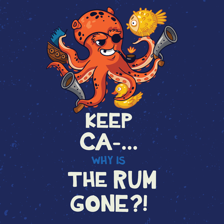 keep in: Keep Calm, why is the rum gone. Sweet card with pirates, crocodile, octopus, shark, crab, seagulls, parrot, and bottle of rum. Awesome background in bright colors Illustration