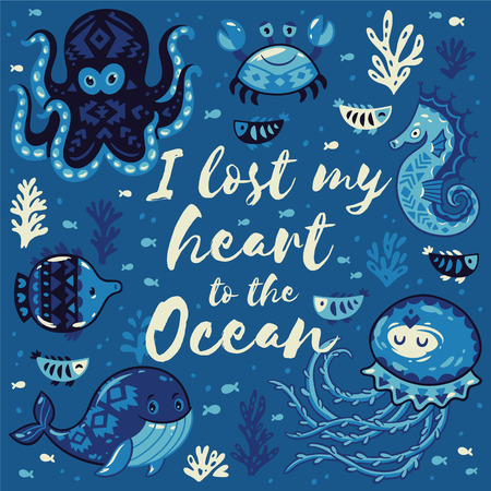 oceanside: I lost my heart to the Ocean. Card with cute animals in nautical style. Sea card with whale and jellyfish, fish and crab, seahorse and octopus