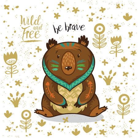 Cute vector card with tribal bear. Lovely card with indian animal, flowers and text be brave 向量圖像