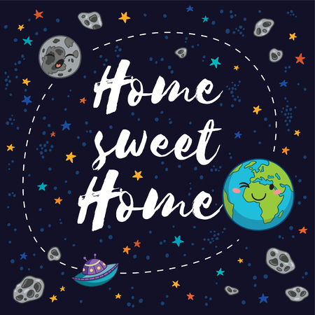 cosmo: Home sweet home. Awesome card with earth, moon, comets, stars and UFO. Fantastic childish background in bright colors Illustration
