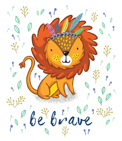 Cartoon character fun lion. Funny cartoon lion print with text - Be brave. Character jungle wild lion with tribal feathers