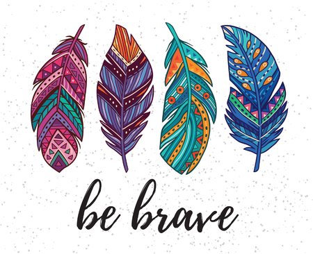 brave: Be brave. Boho art print with decorative feathers in ethnic style. Perfect for invitations, greeting cards, quotes, blogs, posters and more.