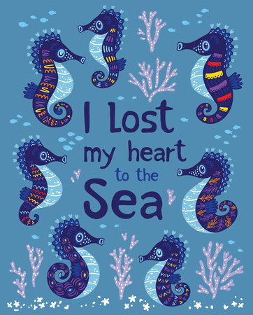 caballo de mar: I lost my heart to the sea. Quote. The sea bright cartoon card with sea horse, fish and coral. Childish illustration in vector