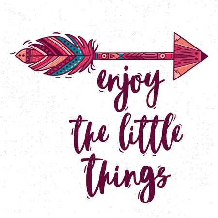 Enjoy the little things. Boho style Inspirational quote with ethnic arrow and colorful feather. Vector bohemian illustration.