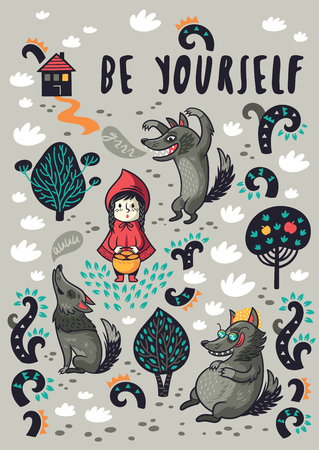 Be yourself. Motivational inscription. Little Red Riding Hood vector illustration. Poster and card design.