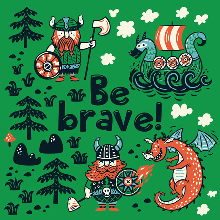 Be brave motivation card. Cute cartoon characters of vikings, dragon