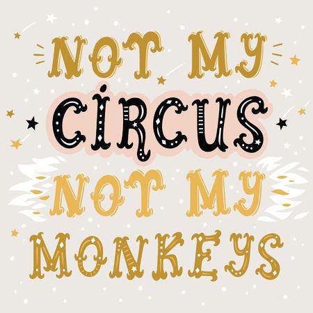 No mi circo no mis monos poster Foto de archivo - 82151381