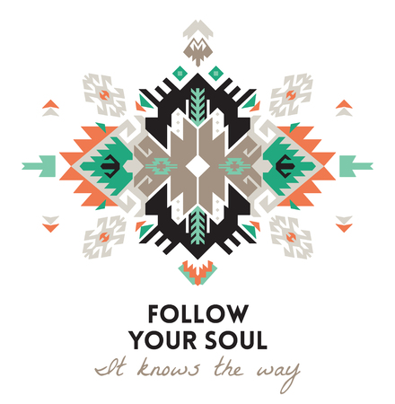 Quote, follow your soul. Ethnic design card template. Geometric tribal decorative print in boho style.