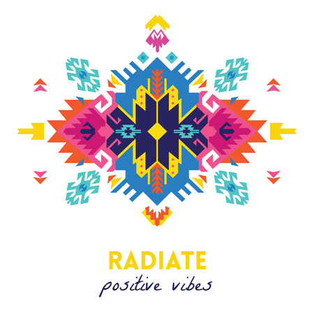Quote, radiate positive vibes. Ethnic design card template. Geometric tribal decorative print in boho style. Ilustração