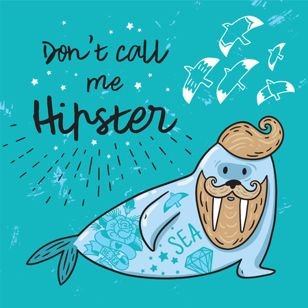 Hipster postcard with cartoon bearded walrus with tattoos. Don't call me hipster text and Vector illustration
