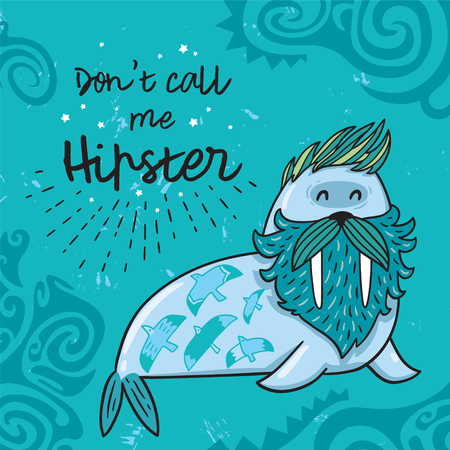 Hipster postcard with cartoon bearded walrus with tattoos. Vector illustration - dont call me hipster