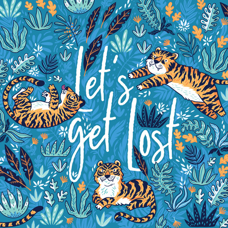 Let's get lost. Quote. Summer travel print with cartoon tigers in the jungle. This vector illustration can be used as a print on T-shirts, bags, postcard, wallpaper and other Stock Vector - 98612592