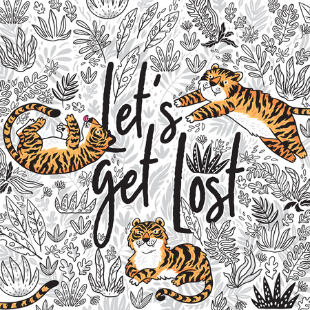 Lets get lost Quote Contour floral print with cartoon orange tigers. This vector illustration can be used as a print on T-shirts, bags, postcard, wallpaper and other Stock Vector - 99545615